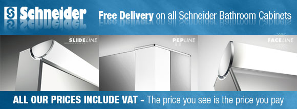 Free Delivery on all Schneider Bathroom Cabinets - All our prices include VAT - The price you see is the price you pay